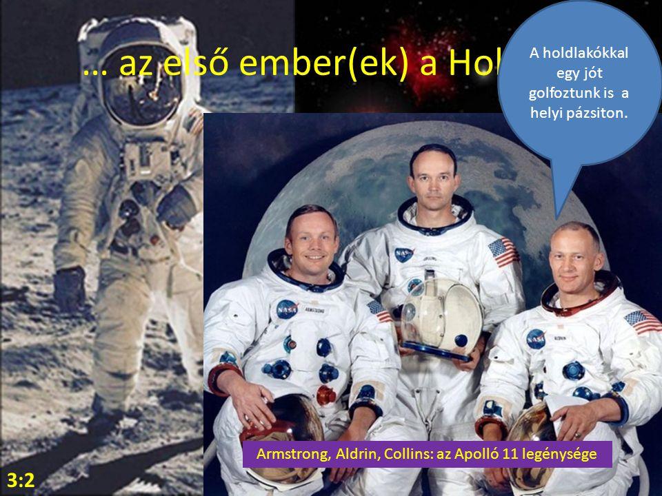 … az első ember(ek) a Holdon!