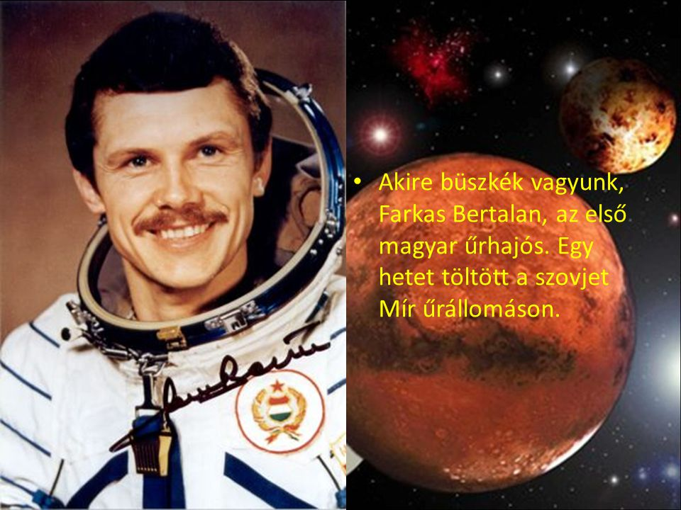 Akire büszkék vagyunk, Farkas Bertalan, az első magyar űrhajós