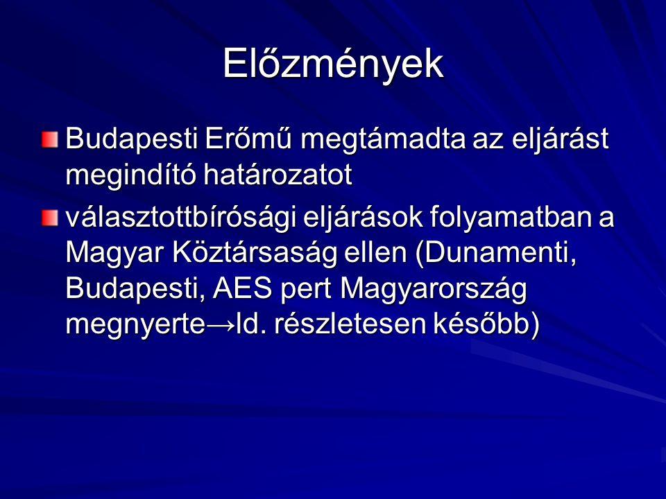 Előzmények Budapesti Erőmű megtámadta az eljárást megindító határozatot.