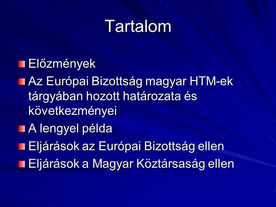 Tartalom Előzmények. Az Európai Bizottság magyar HTM-ek tárgyában hozott határozata és következményei.