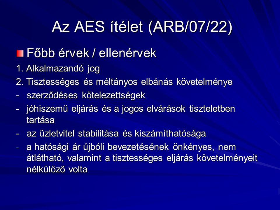Az AES ítélet (ARB/07/22) Főbb érvek / ellenérvek 1. Alkalmazandó jog