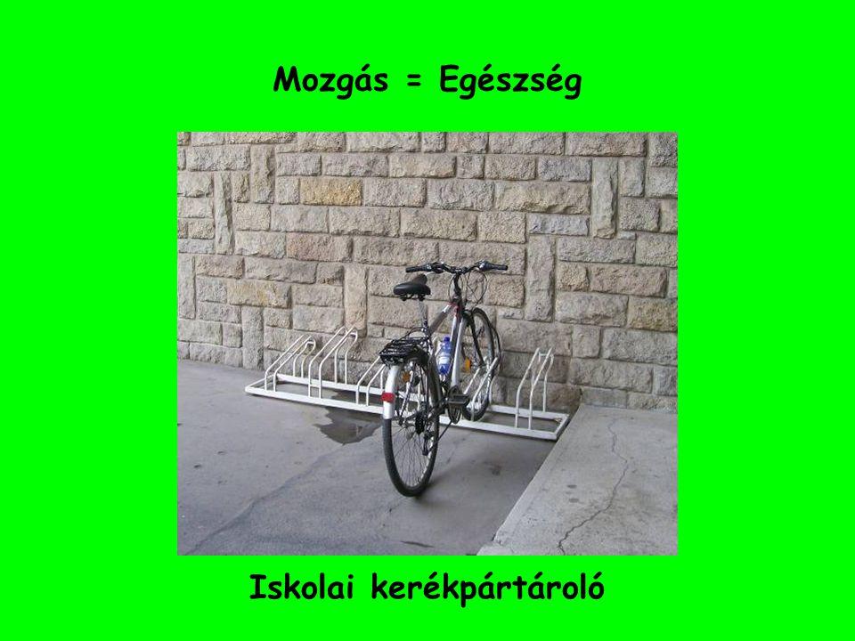 Mozgás = Egészség Iskolai kerékpártároló