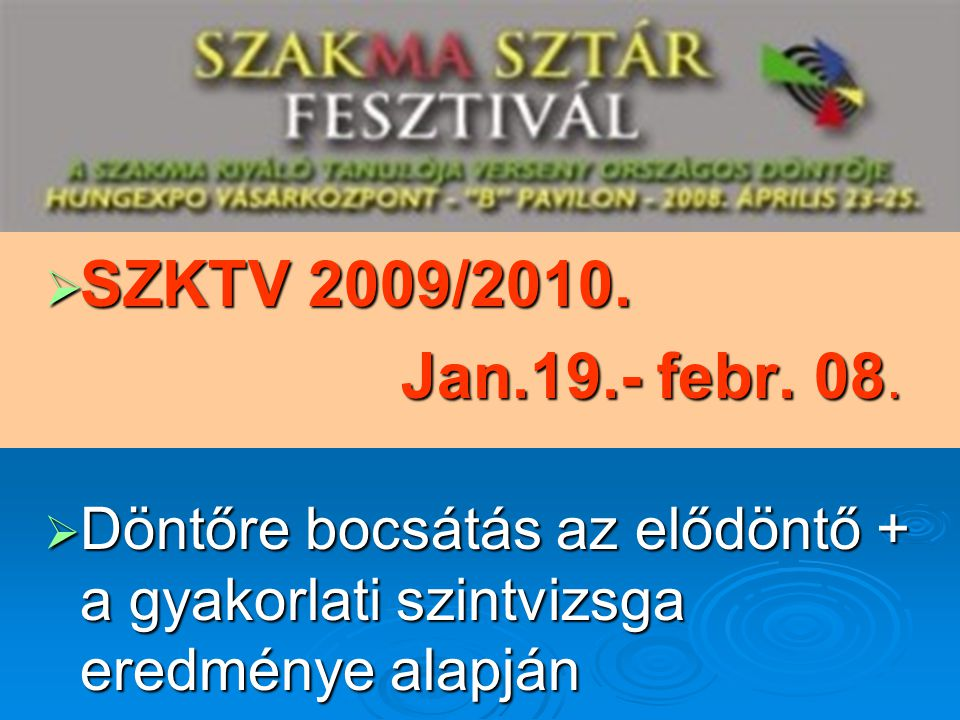 SZKTV 2009/2010. Jan.19.- febr. 08.