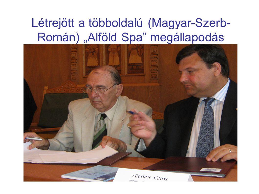 """Létrejött a többoldalú (Magyar-Szerb-Román) """"Alföld Spa megállapodás"""
