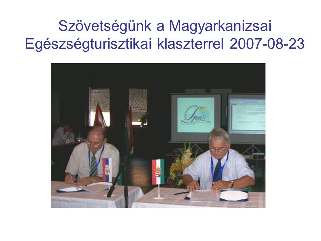 Szövetségünk a Magyarkanizsai Egészségturisztikai klaszterrel 2007-08-23