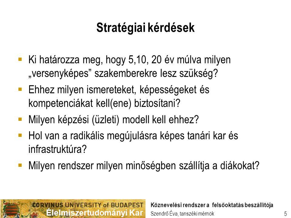 """Stratégiai kérdések Ki határozza meg, hogy 5,10, 20 év múlva milyen """"versenyképes szakemberekre lesz szükség"""