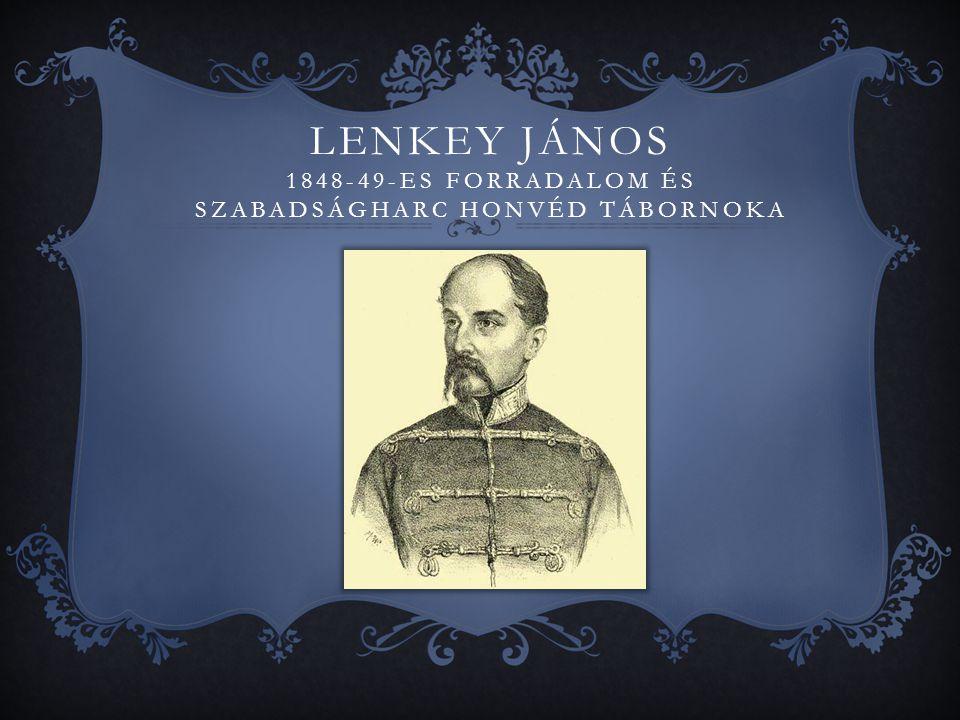 Lenkey János 1848-49-es forradalom és szabadságharc honvéd tábornoka
