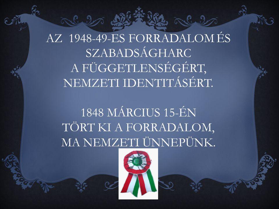 AZ 1948-49-ES FORRADALOM ÉS SZABADSÁGHARC