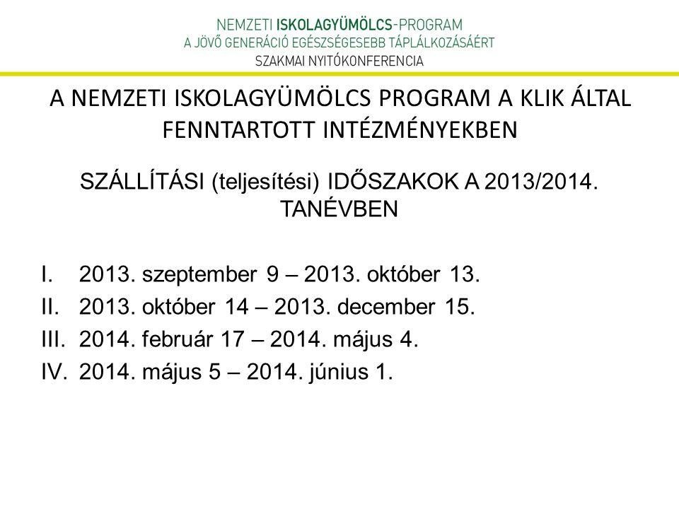 SZÁLLÍTÁSI (teljesítési) IDŐSZAKOK A 2013/2014. TANÉVBEN