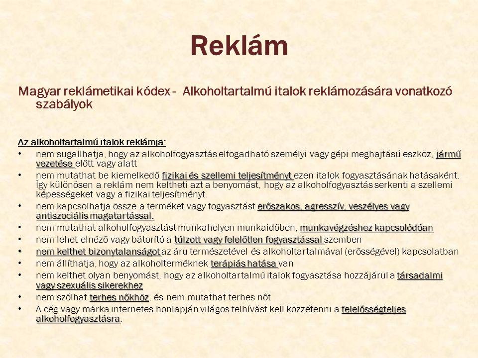 Reklám Magyar reklámetikai kódex - Alkoholtartalmú italok reklámozására vonatkozó szabályok. Az alkoholtartalmú italok reklámja: