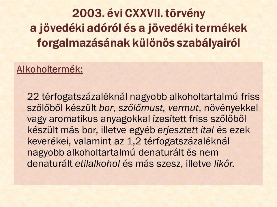 2003. évi CXXVII. törvény a jövedéki adóról és a jövedéki termékek forgalmazásának különös szabályairól