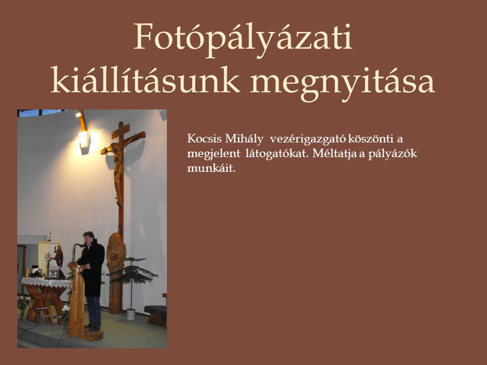 Fotópályázati kiállításunk megnyitása