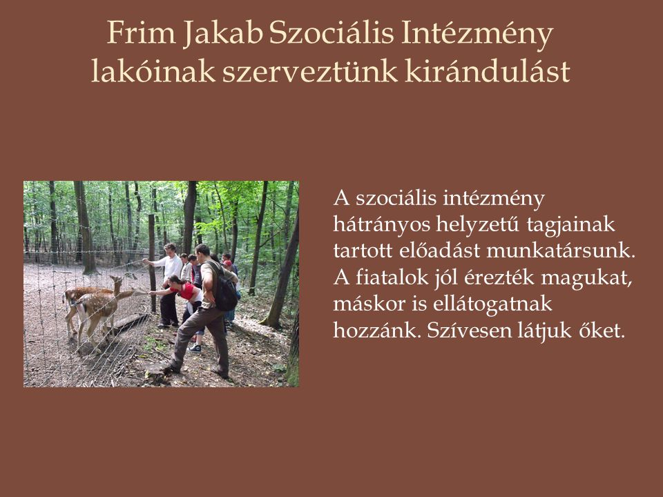 Frim Jakab Szociális Intézmény lakóinak szerveztünk kirándulást