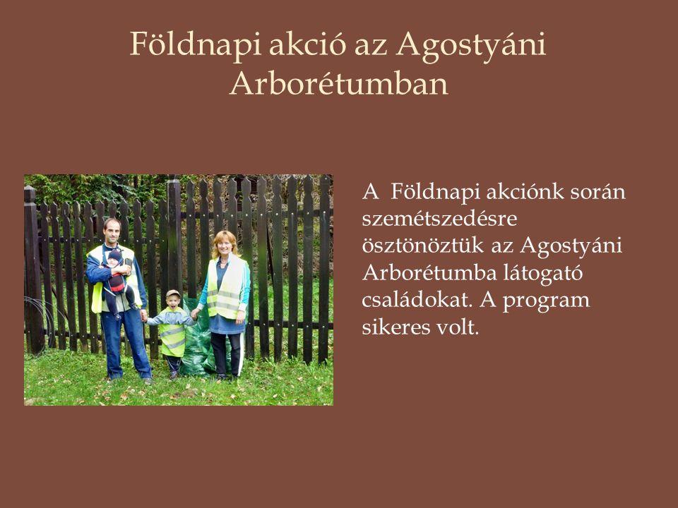 Földnapi akció az Agostyáni Arborétumban