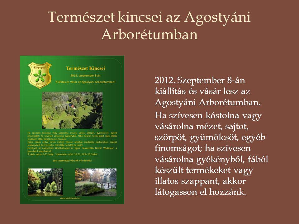 Természet kincsei az Agostyáni Arborétumban