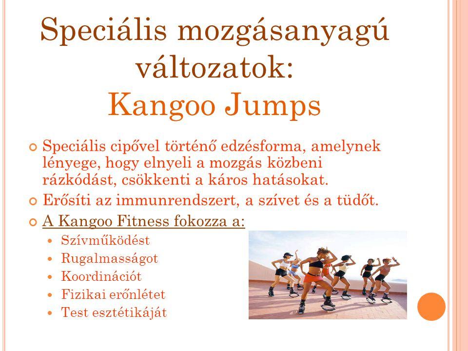 Speciális mozgásanyagú változatok: Kangoo Jumps