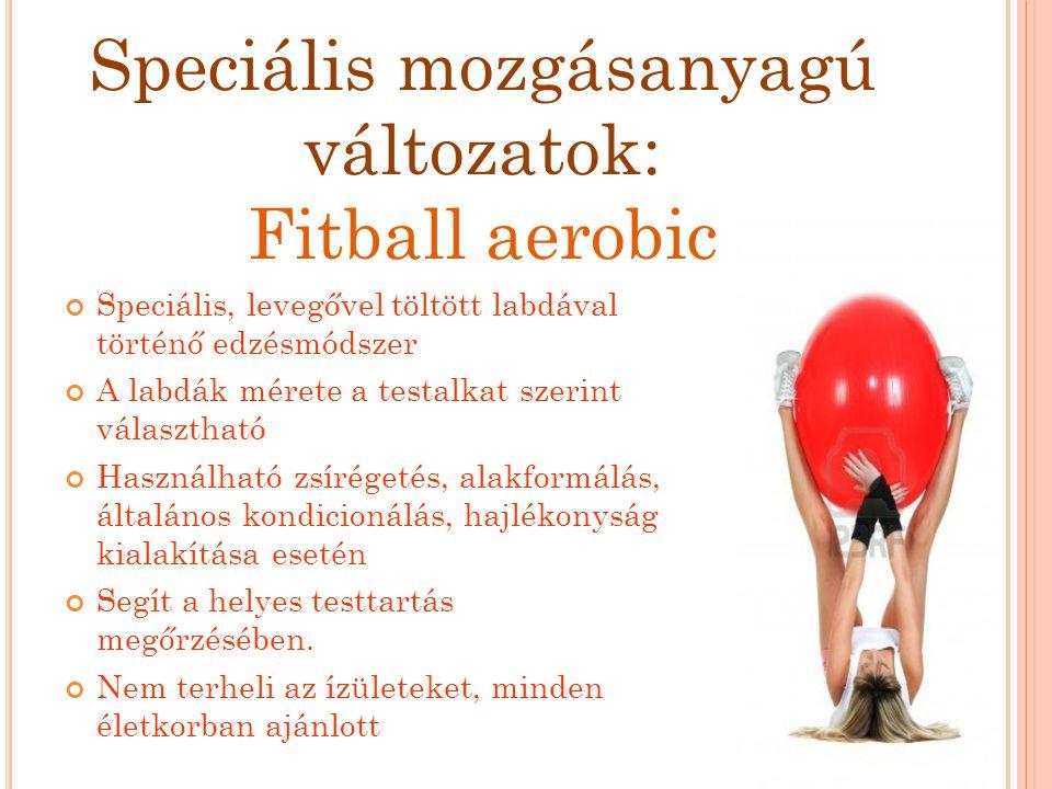 Speciális mozgásanyagú változatok: Fitball aerobic