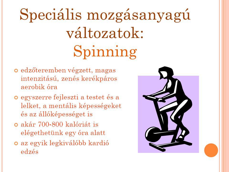 Speciális mozgásanyagú változatok: Spinning