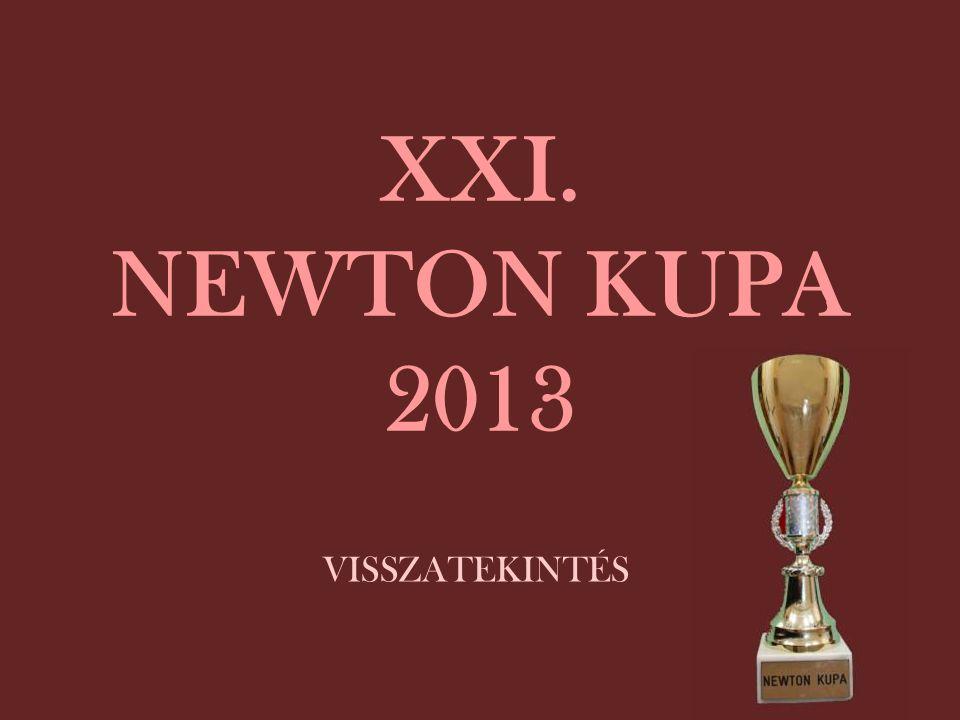 XXI. NEWTON KUPA 2013 VISSZATEKINTÉS