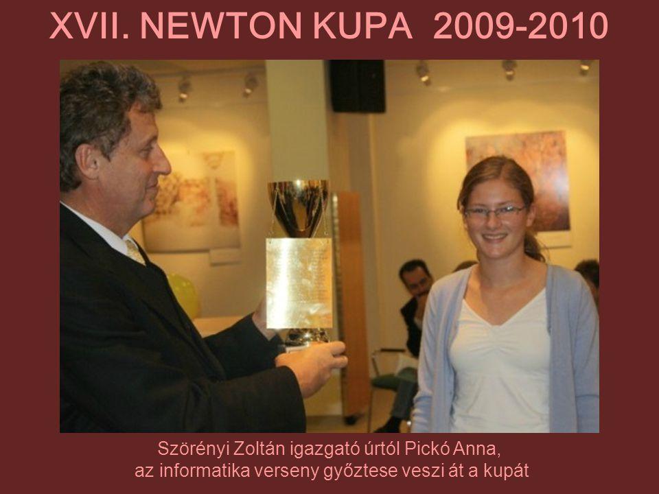 XVII. NEWTON KUPA 2009-2010 Szörényi Zoltán igazgató úrtól Pickó Anna,