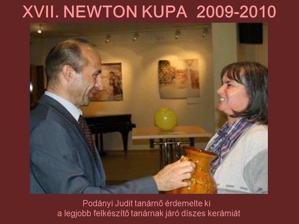 XVII. NEWTON KUPA 2009-2010 Podányi Judit tanárnő érdemelte ki