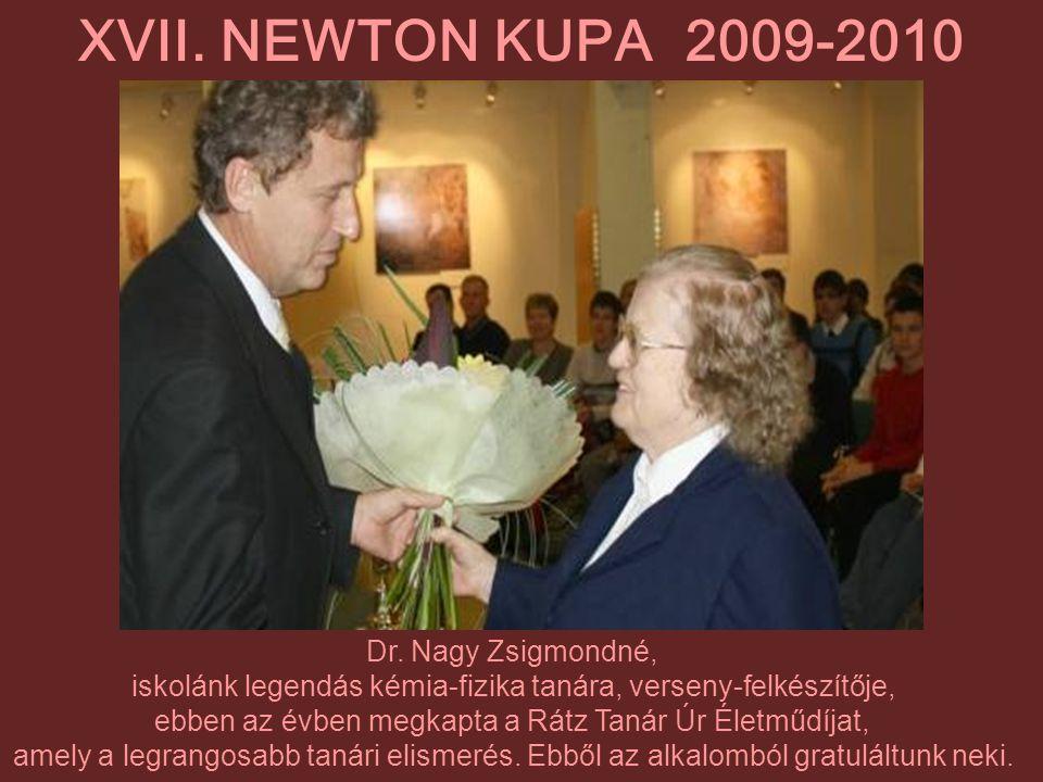 XVII. NEWTON KUPA 2009-2010 Dr. Nagy Zsigmondné,
