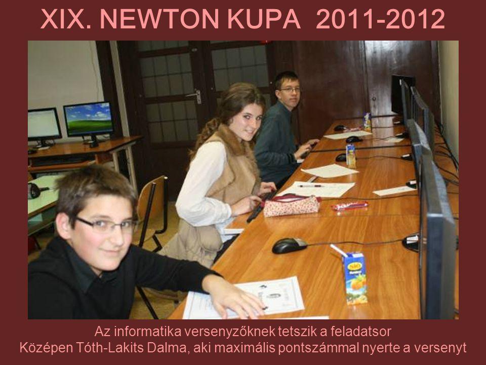 XIX. NEWTON KUPA 2011-2012 Az informatika versenyzőknek tetszik a feladatsor.