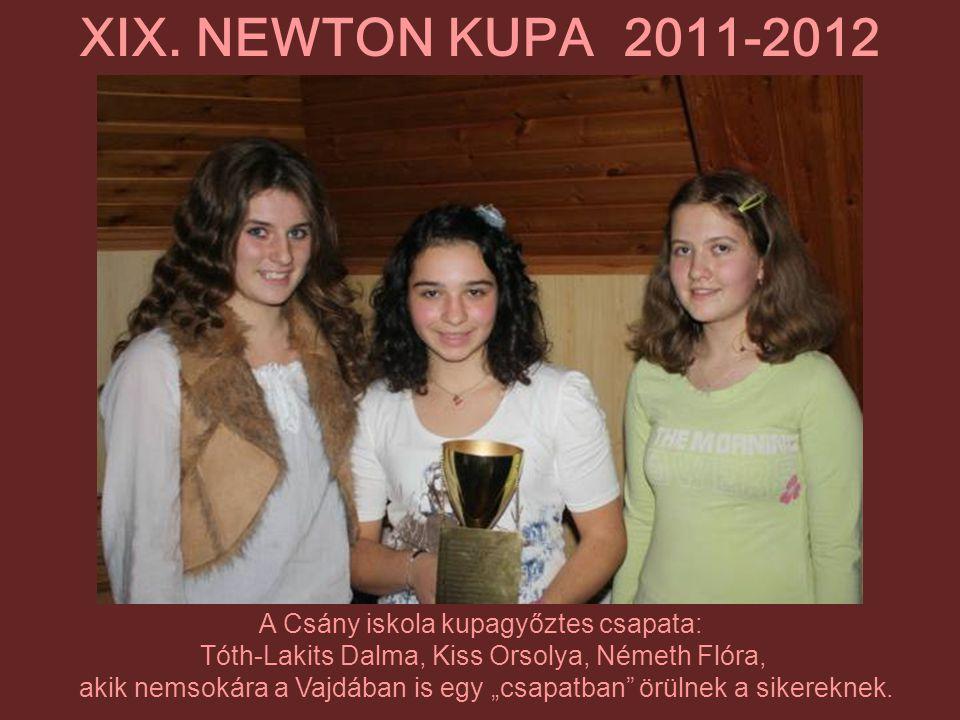 XIX. NEWTON KUPA 2011-2012 A Csány iskola kupagyőztes csapata: