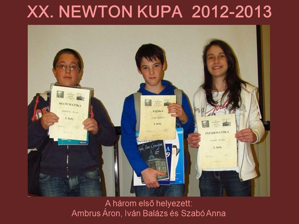 XX. NEWTON KUPA 2012-2013 A három első helyezett: