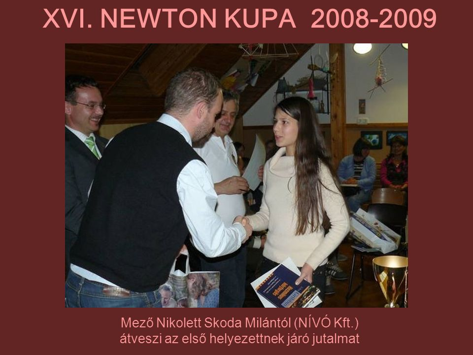 XVI. NEWTON KUPA 2008-2009 Mező Nikolett Skoda Milántól (NÍVÓ Kft.)