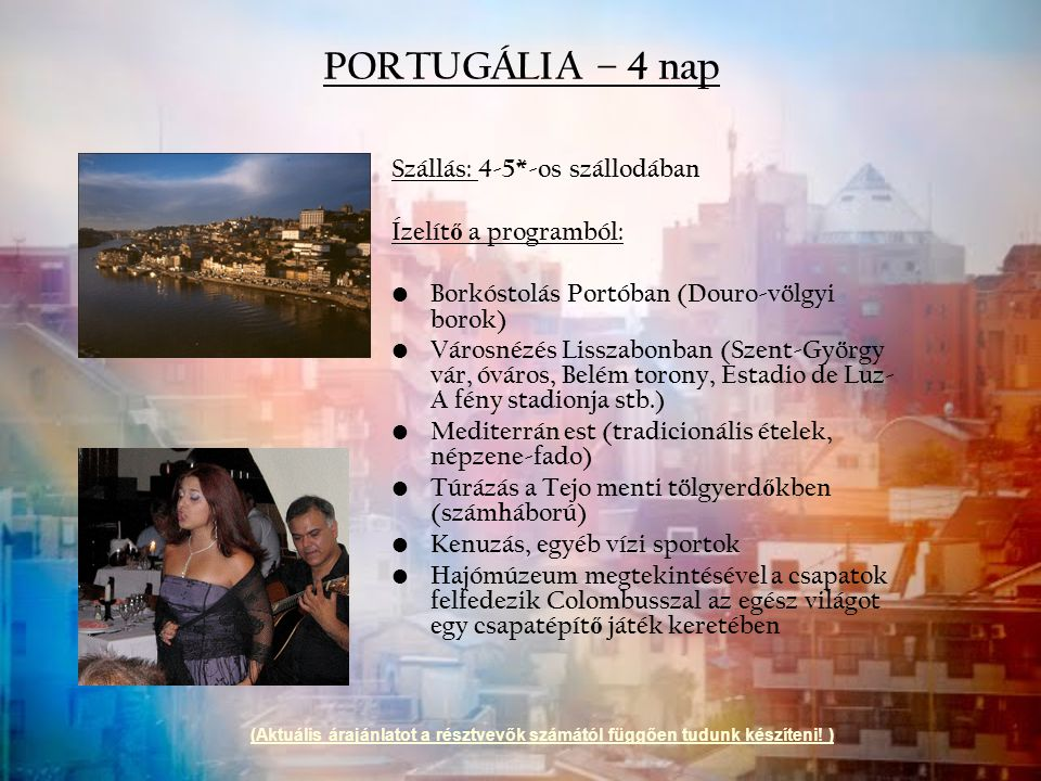 PORTUGÁLIA – 4 nap Szállás: 4-5*-os szállodában Ízelítő a programból: