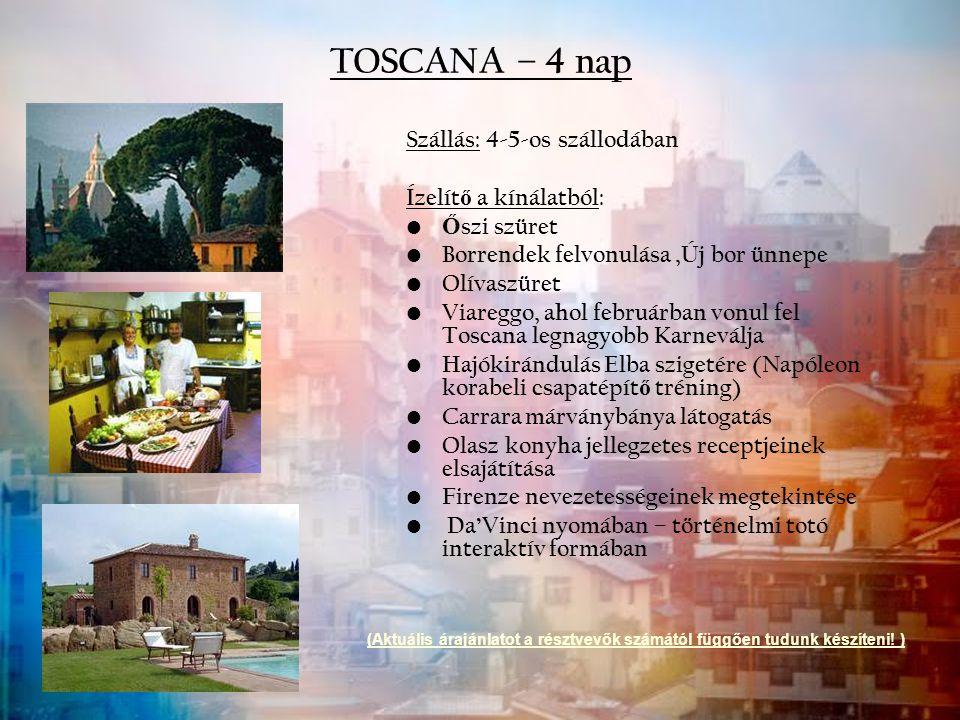 TOSCANA – 4 nap Szállás: 4-5-os szállodában Ízelítő a kínálatból: