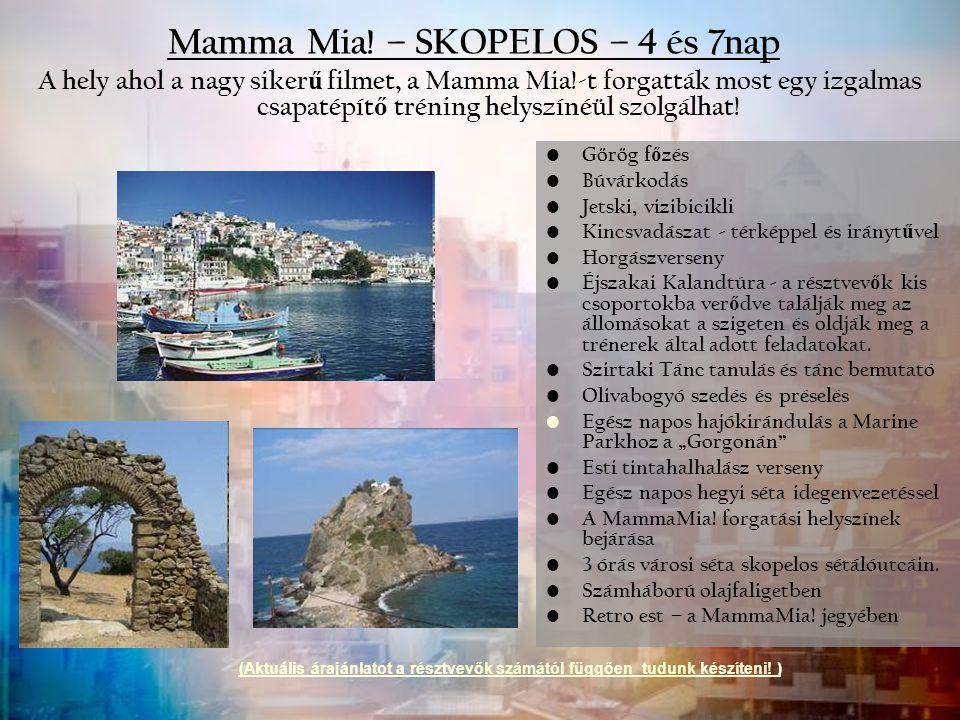 Mamma Mia! – SKOPELOS – 4 és 7nap