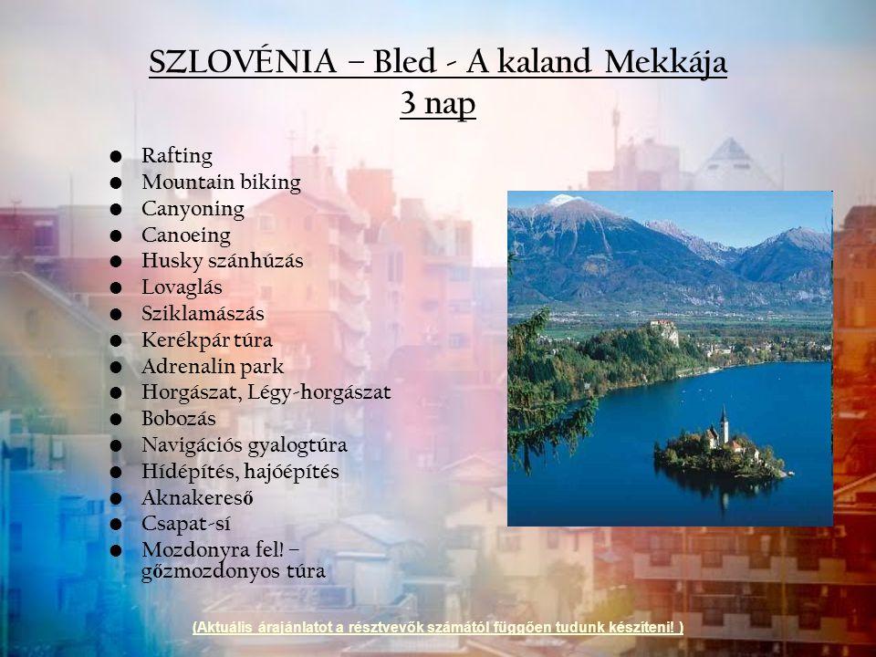 SZLOVÉNIA – Bled - A kaland Mekkája 3 nap
