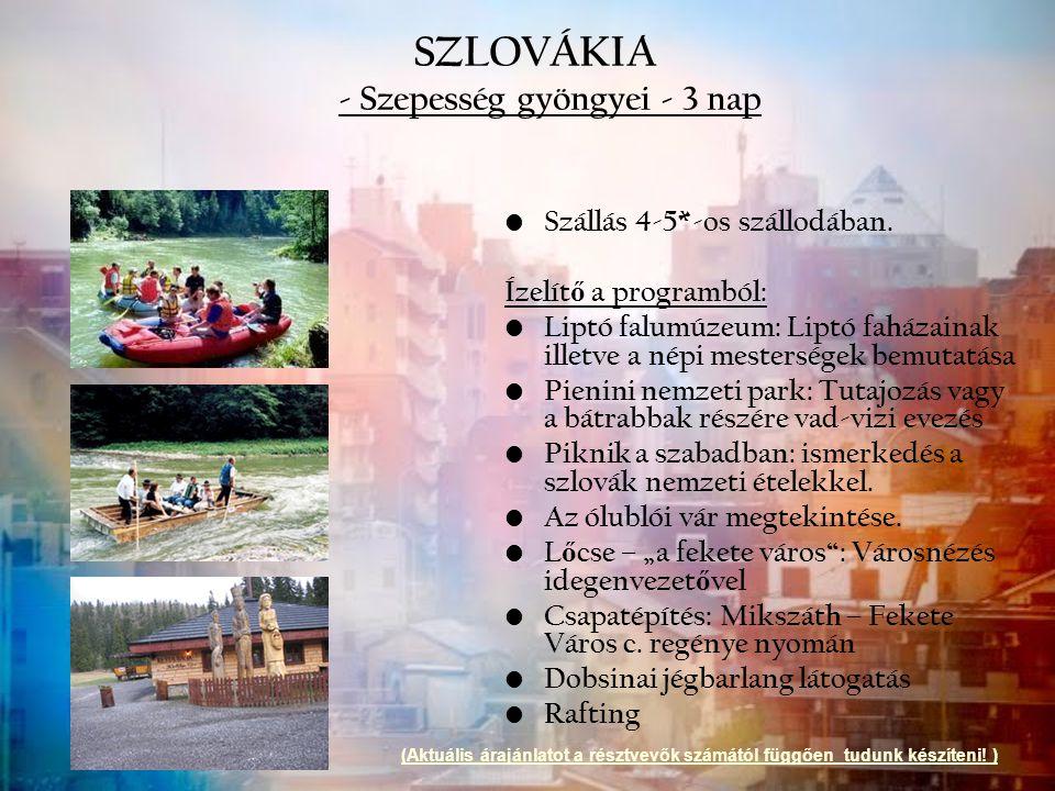 SZLOVÁKIA - Szepesség gyöngyei - 3 nap