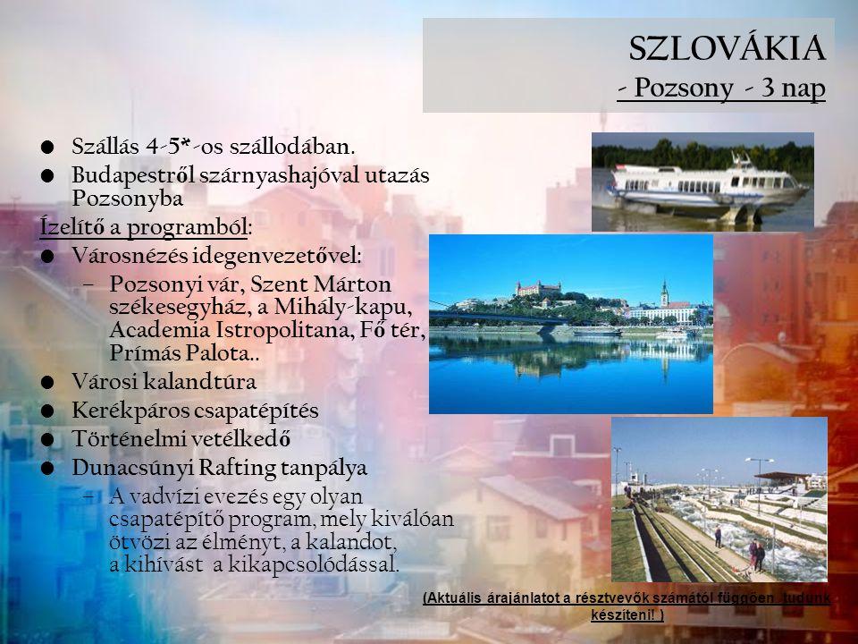 SZLOVÁKIA - Pozsony - 3 nap