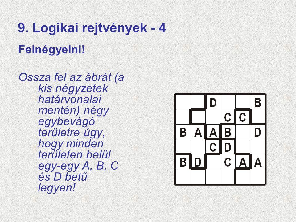 9. Logikai rejtvények - 4 Felnégyelni!
