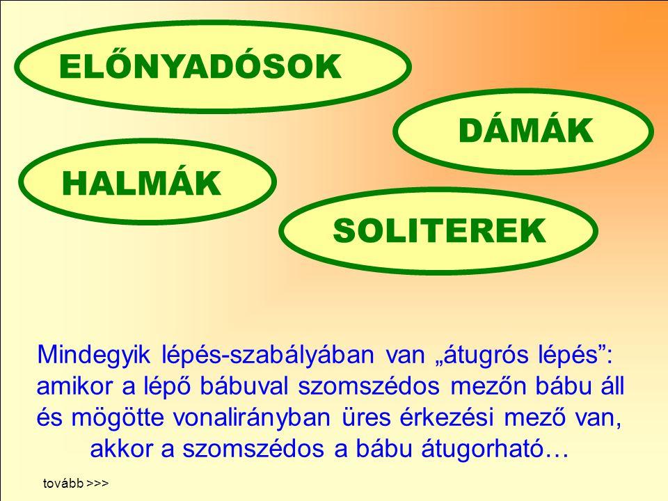 ELŐNYADÓSOK DÁMÁK HALMÁK SOLITEREK