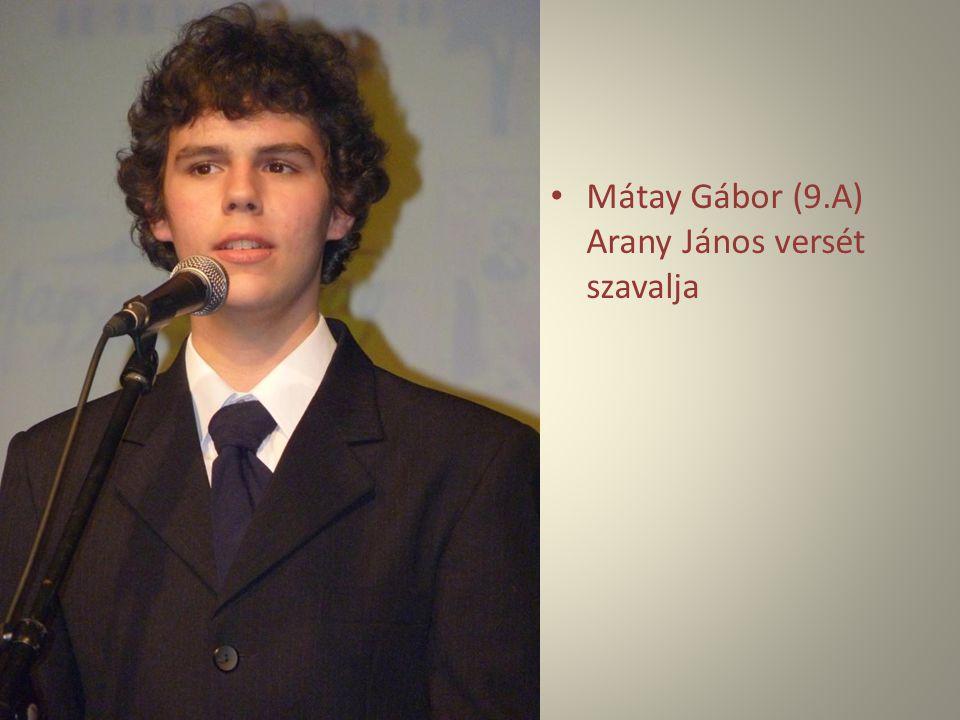 Mátay Gábor (9.A) Arany János versét szavalja