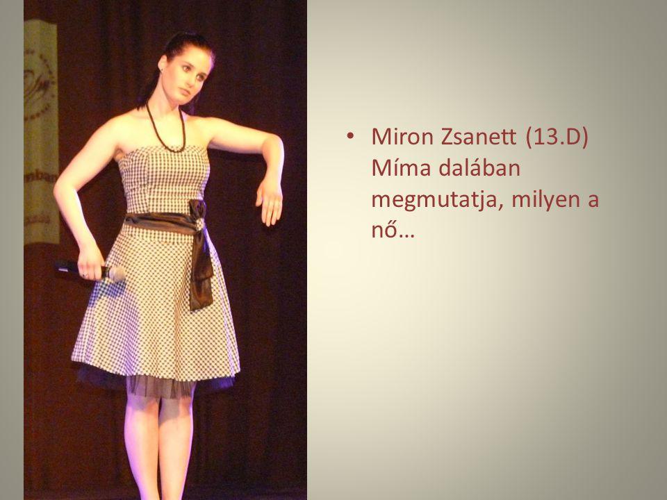Miron Zsanett (13.D) Míma dalában megmutatja, milyen a nő…