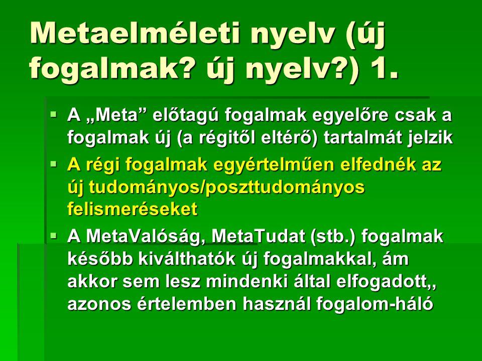 Metaelméleti nyelv (új fogalmak új nyelv ) 1.