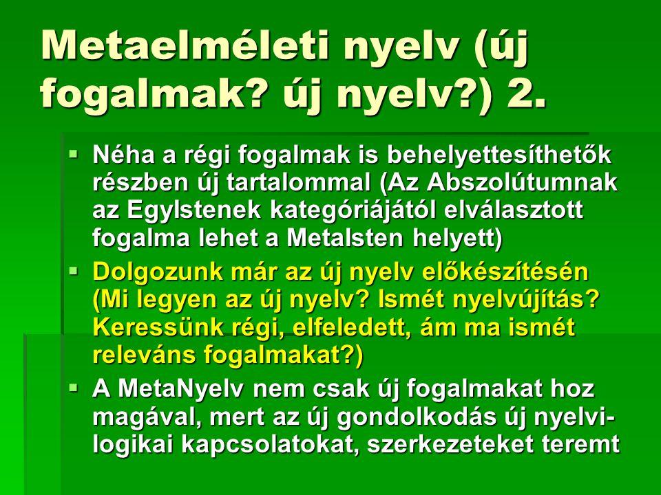 Metaelméleti nyelv (új fogalmak új nyelv ) 2.