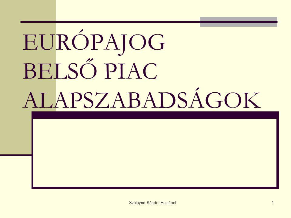 EURÓPAJOG BELSŐ PIAC ALAPSZABADSÁGOK