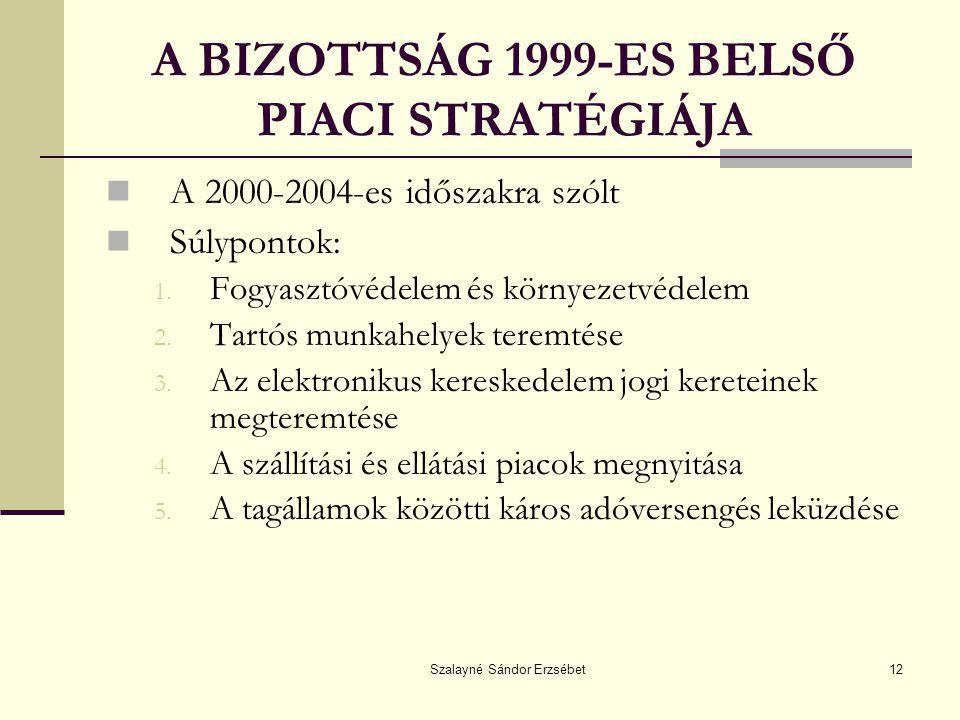 A BIZOTTSÁG 1999-ES BELSŐ PIACI STRATÉGIÁJA