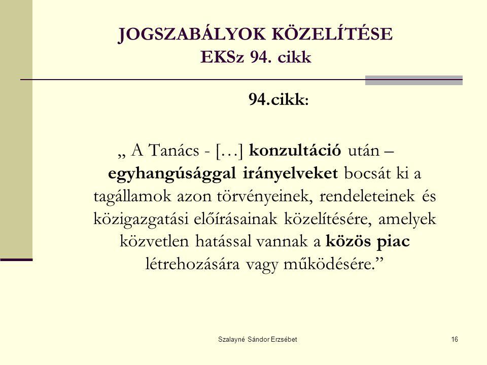 JOGSZABÁLYOK KÖZELÍTÉSE EKSz 94. cikk