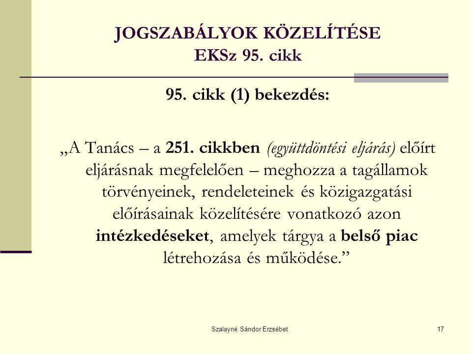 JOGSZABÁLYOK KÖZELÍTÉSE EKSz 95. cikk