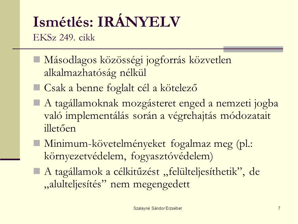 Ismétlés: IRÁNYELV EKSz 249. cikk