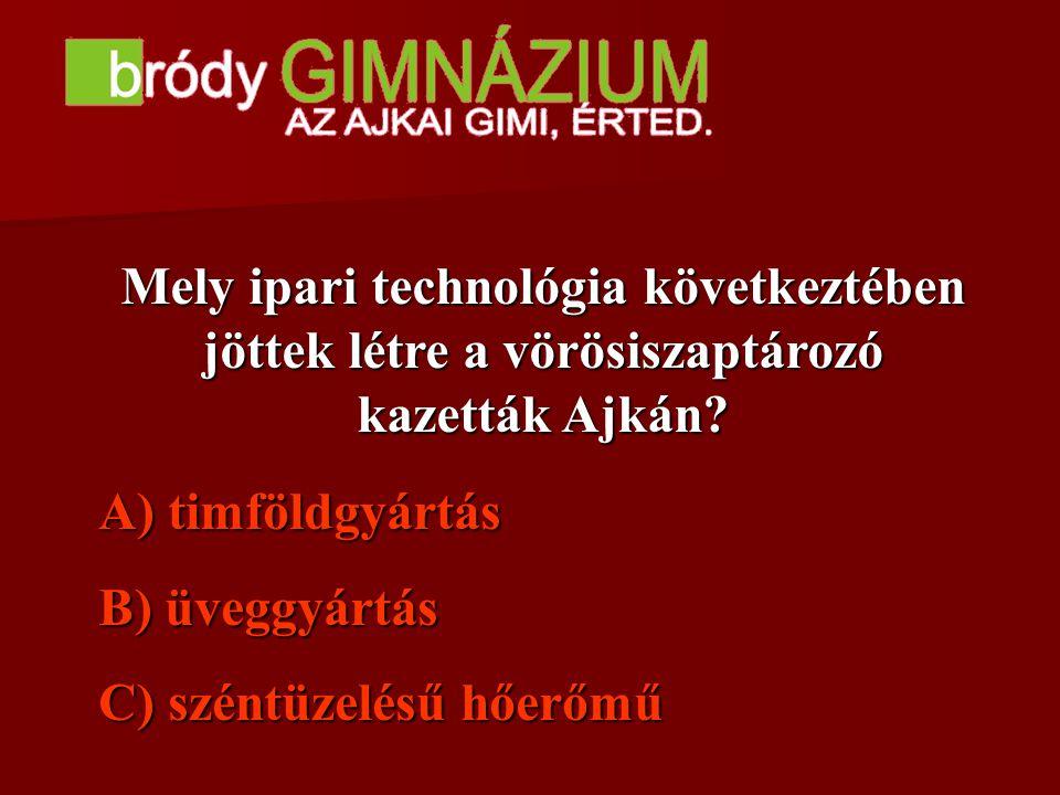 Mely ipari technológia következtében jöttek létre a vörösiszaptározó kazetták Ajkán