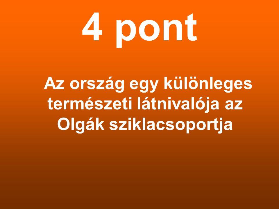 4 pont Az ország egy különleges természeti látnivalója az Olgák sziklacsoportja