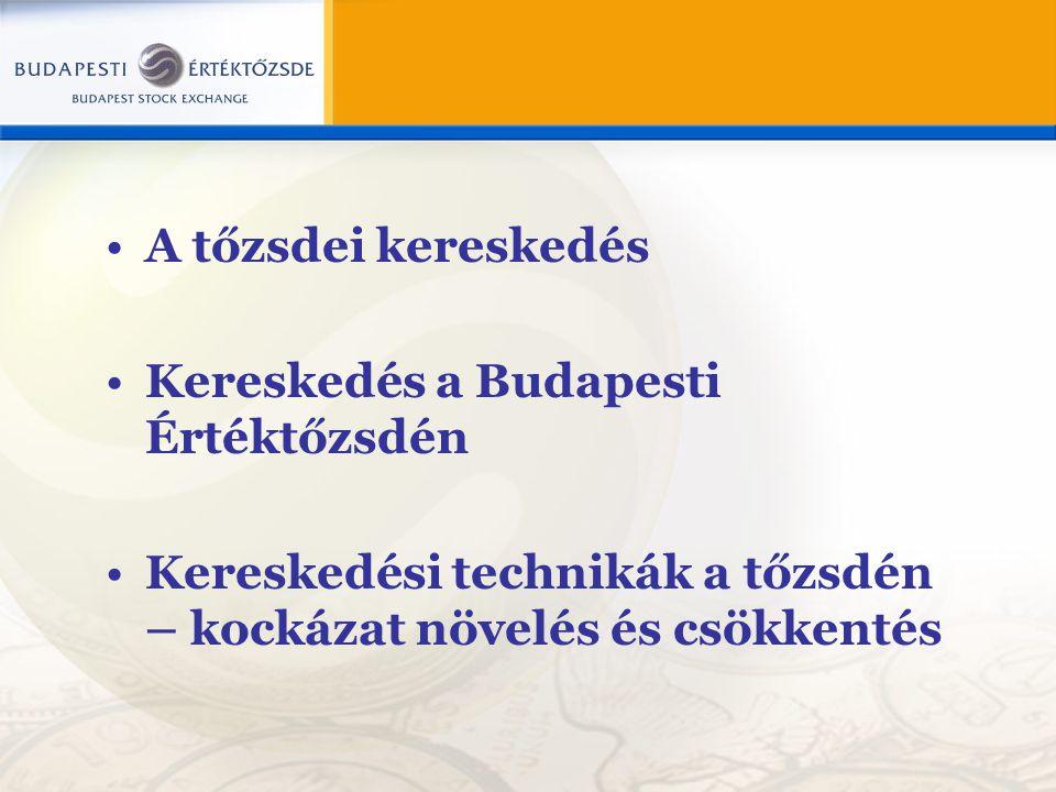 A tőzsdei kereskedés Kereskedés a Budapesti Értéktőzsdén.